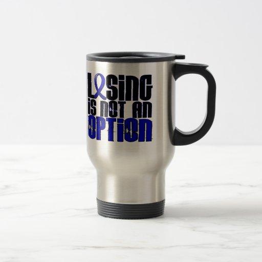Losing Is Not An Option Ankylosing Spondylitis Mugs
