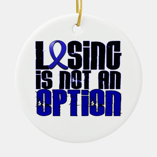 Losing Is Not An Option Ankylosing Spondylitis Ornaments