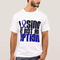 Losing Is Not An Option Ankylosing Spondylitis T-Shirt