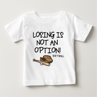 Losing is Not an Option! Baby T-Shirt