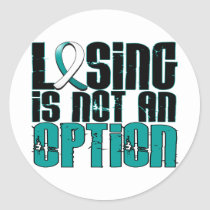 Losing Is Not An Option Cervical Cancer Classic Round Sticker