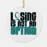 Losing Is Not An Option Cervical Cancer Ornaments