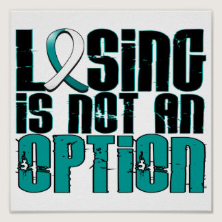 Losing Is Not An Option Cervical Cancer Poster