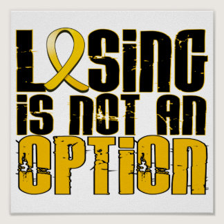 Losing Is Not An Option Childhood Cancer Poster