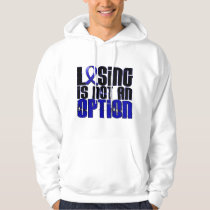 Losing Is Not An Option Colon Cancer Hoodie