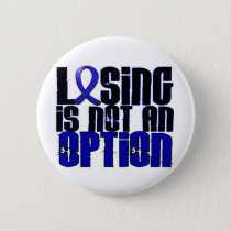 Losing Is Not An Option Dysautonomia Pinback Button