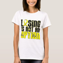 Losing Is Not An Option Endometriosis T-Shirt