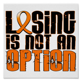 Losing Is Not An Option Leukemia Posters