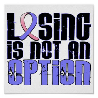 Losing Is Not An Option Male Breast Cancer Posters