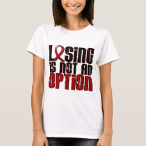 Losing Is Not An Option Multiple Myeloma T-Shirt