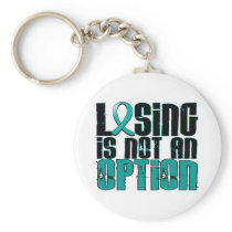 Losing Is Not An Option Ovarian Cancer Keychain