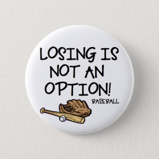 Losing is not an option! pinback button