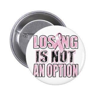 Losing Is Not An Option.png Pinback Button