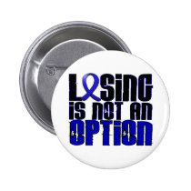 Losing Is Not An Option Rectal Cancer Pinback Button