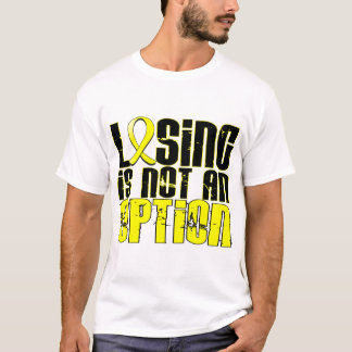 Losing Is Not An Option Sarcoma T-Shirt