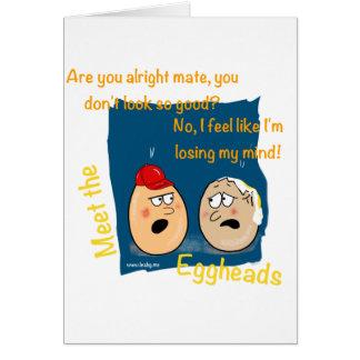 Losing my Mind, funny egghead cartoon gifts Greeting Card