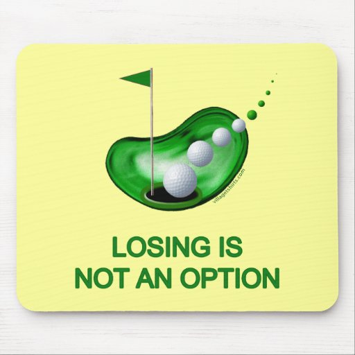 Losing Not An Option Golf Mouse Pads