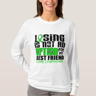 Losing Not Option Lymphoma Best Friend T-Shirt