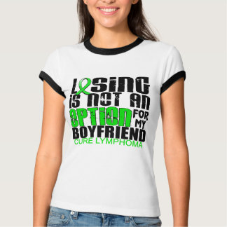 Losing Not Option Lymphoma Boyfriend Shirt