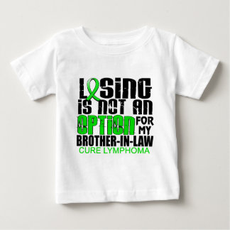 Losing Not Option Lymphoma Brother-In-Law Baby T-Shirt