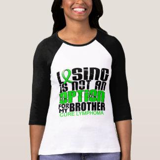 Losing Not Option Lymphoma Brother Tee Shirt