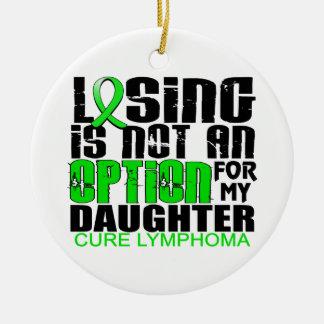 Losing Not Option Lymphoma Daughter Ceramic Ornament