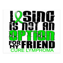 Losing Not Option Lymphoma Friend Postcard