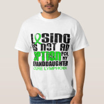 Losing Not Option Lymphoma Granddaughter T-Shirt