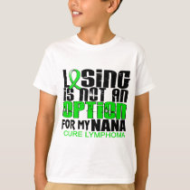 Losing Not Option Lymphoma Nana T-Shirt
