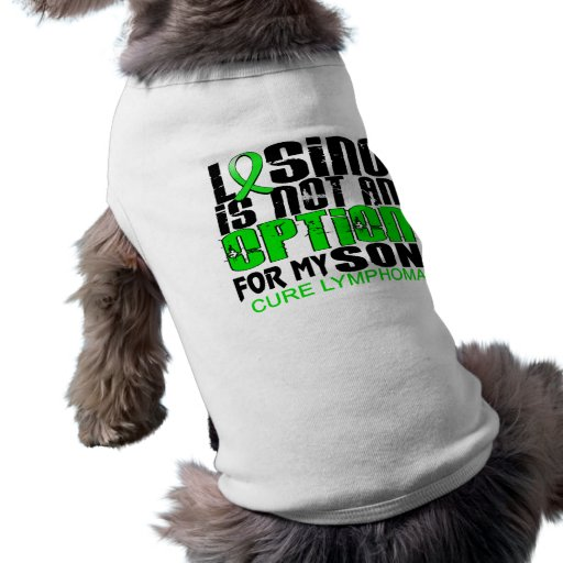 Losing Not Option Lymphoma Son Pet T-shirt