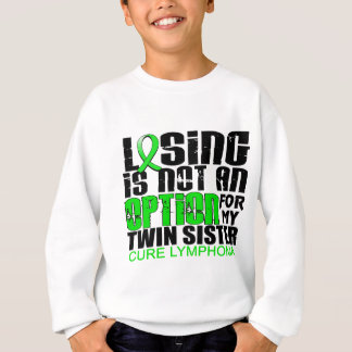 Losing Not Option Lymphoma Twin Sister Sweatshirt