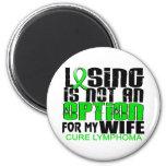 Losing Not Option Lymphoma Wife Fridge Magnets