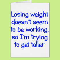 Losing weight doesn't seem to be working card