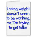 Losing weight doesn't seem to be working greeting card