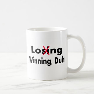 Losing Winning Duh Mug