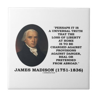 Loss Liberty At Home Against Danger Madison Quote Ceramic Tile