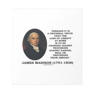 Loss Liberty At Home Against Danger Madison Quote Memo Notepad