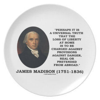 Loss Liberty At Home Against Danger Madison Quote Party Plate
