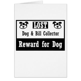 Lost Dog Bill Collector Greeting Cards
