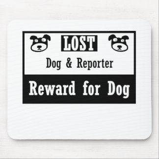 Lost Dog Reporter Mouse Pad
