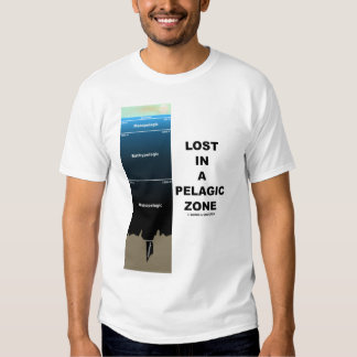 Lost In A Pelagic Zone (Oceanography) T-Shirt