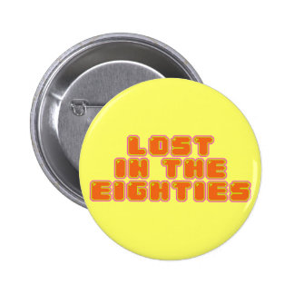Lost in the Eighties Pin