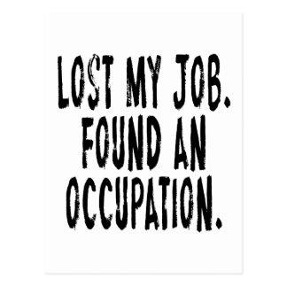 Lost My Job.  Found An Occupation Postcard