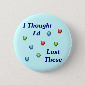 Lost My Marbles Button