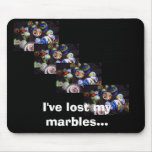 lost my marbles mousepad