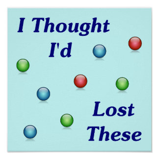 Lost My Marbles Posters