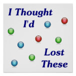 Lost My Marbles Poster