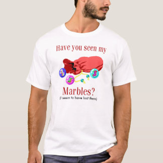 Lost My Marbles T-Shirt