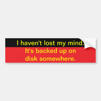 Lost my mind bumper sticker