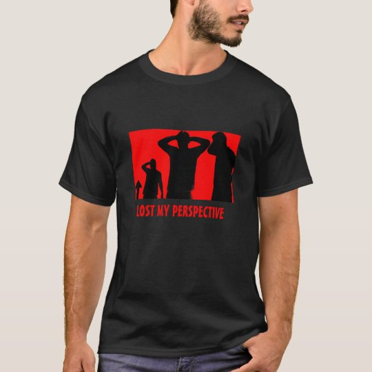 LOST MY PERSPECTIVE STEPS T-Shirt